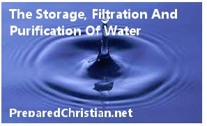 The Storage, Filtration And Purification Of Water