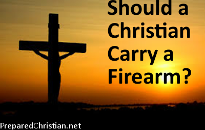 Should a Christian Carry a Firearm