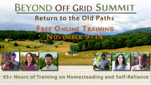 "The Beyond Off Grid Summit ""Return to the Old Paths"""